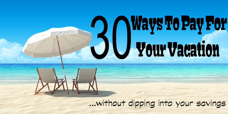 30-ways-to-pay-for-vacation