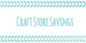 Craft Store Savings