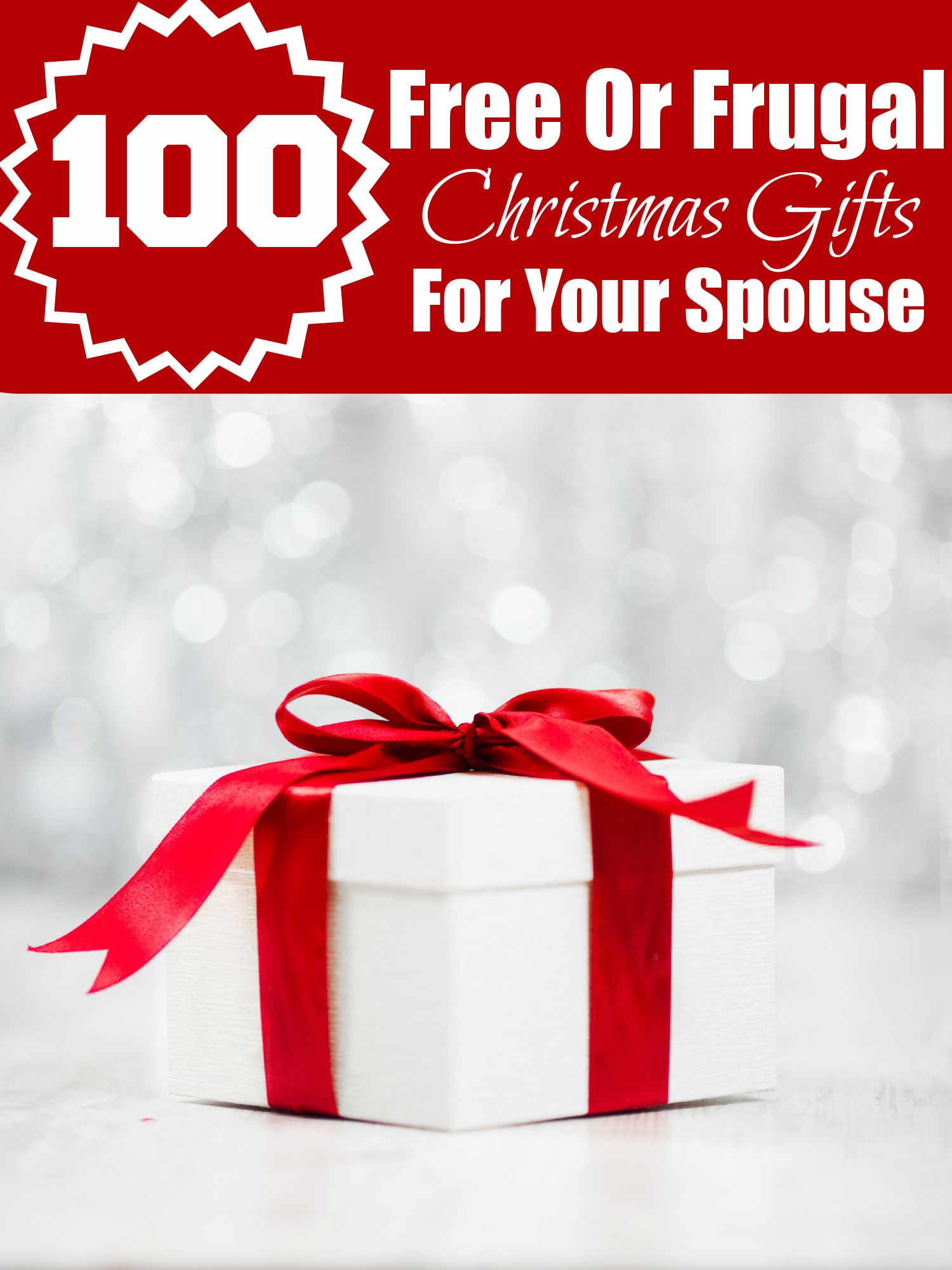100 Free Or Frugal Christmas Gifts For Your Spouse